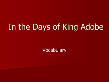 In the Days of King Adobe