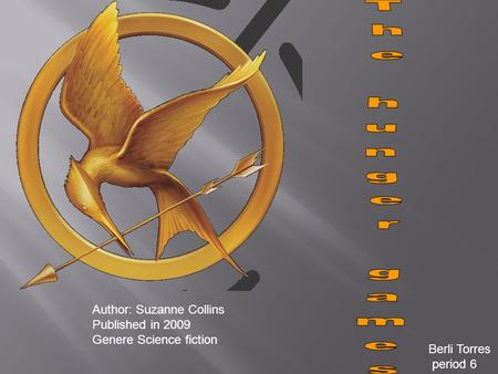 Author: Suzanne Collins Published in 2009 Genere Science fiction Berli Torres period 6.