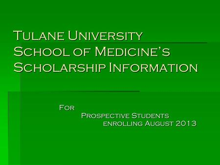 Tulane University School of Medicine's Scholarship Information