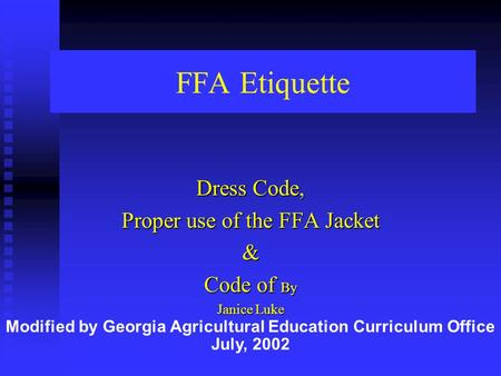 Dress Code, Proper use of the FFA Jacket & Code of By Janice Luke