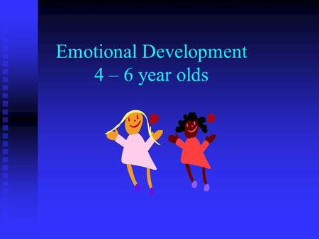 Emotional Development 4 – 6 year olds