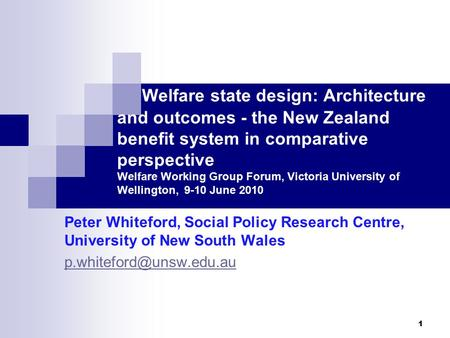 Welfare state design: Architecture and outcomes - the New Zealand benefit system in comparative perspective Welfare Working Group Forum, Victoria University.