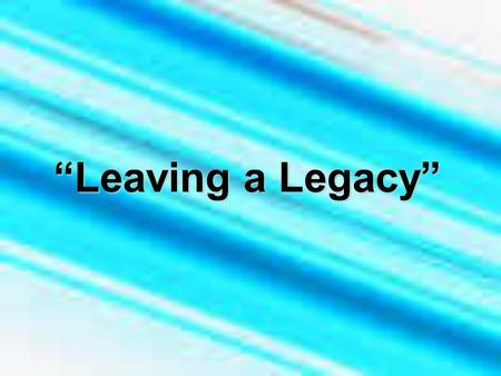 """Leaving a Legacy"". Once again the question had to be answered who will be the Father, Husband and Family Example of the Year 2012 It has not been easy."