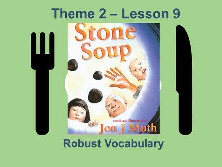 Theme 2 – Lesson 9 Robust Vocabulary. Dense When something is made of things that are very close together, it is dense.