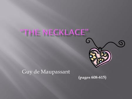 an analysis on the irony observed in the necklace by guy de maupassant and the gift of the magi by o