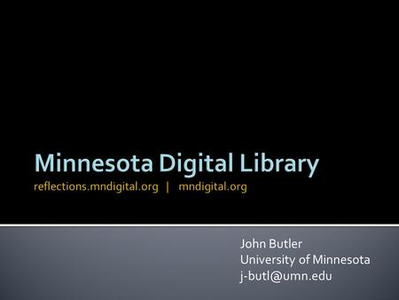John Butler University of Minnesota
