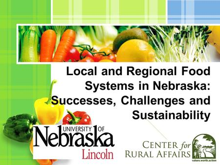 L/O/G/O Local and Regional Food Systems in Nebraska: Successes, Challenges and Sustainability.