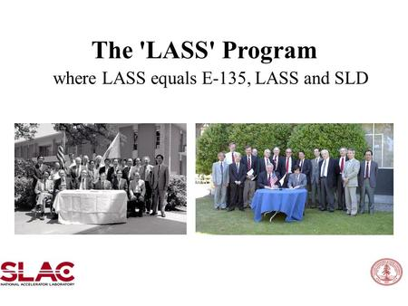 The 'LASS' Program where LASS equals E-135, LASS and SLD.