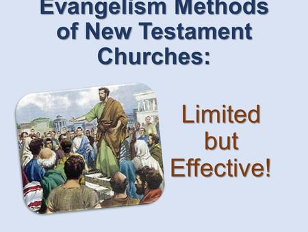 Evangelism Methods of New Testament Churches: Limited but Effective!