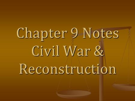 "Chapter 9 Notes Civil War & Reconstruction. ""The Glory Years"" Was the 15 years or so between the Indian Removals and the Civil War Was the 15 years or."