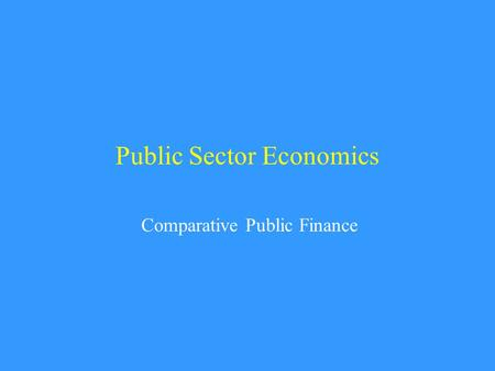 Public Sector Economics Comparative Public Finance.