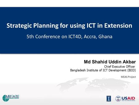 Strategic Planning for using ICT in Extension 5th Conference on ICT4D, Accra, Ghana Strategic Planning for using ICT in Extension 5th Conference on ICT4D,