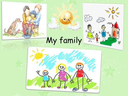 Му family. If you want to know about each person in my family, click on a person's name. Me MumDad Grandf ather Grandm other Aunt Uncle Cousin Sister.