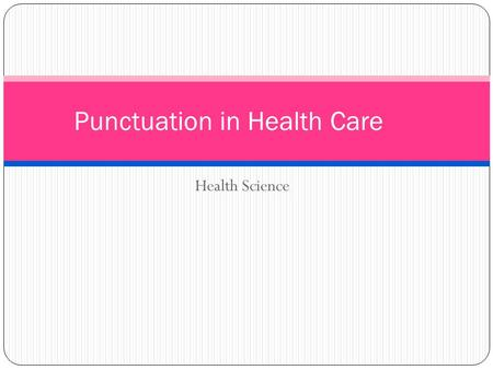 Health Science Punctuation in Health Care. Consider the following unpunctuated statement: a woman without her man is nothing.