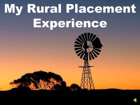 My Rural Placement Experience City Kid Rural Life…? What To Expect…?
