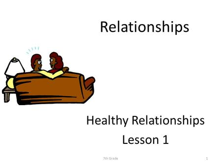 Relationships Healthy Relationships Lesson 1 7th Grade1.