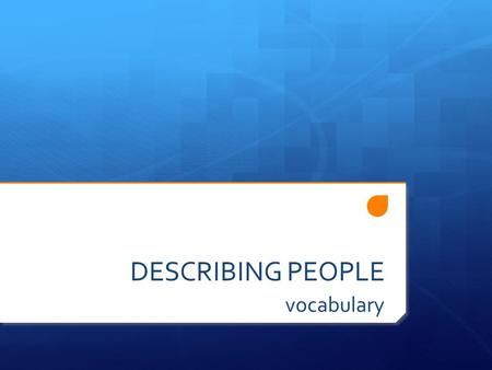DESCRIBING PEOPLE vocabulary. Height  Use the adjectives to describe these men. tall short normal height.