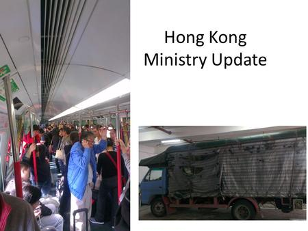 Hong Kong Ministry Update. Bible Transport 2 Tim 3:15-17 And that from a child thou hast known the holy scriptures, which are able to make thee wise unto.