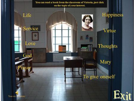 Life Service Love Prayer Happiness Virtue You can read a book from the classroom of Victoria, just click on the topic of your interest. Thoughts Mary.