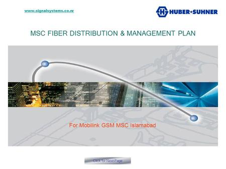 MSC FIBER DISTRIBUTION & MANAGEMENT PLAN Click for Next Page For Mobilink GSM MSC Islamabad C O M www.signalsystems.co.nr.