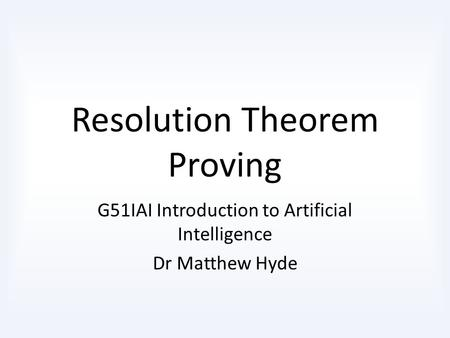 Resolution Theorem Proving