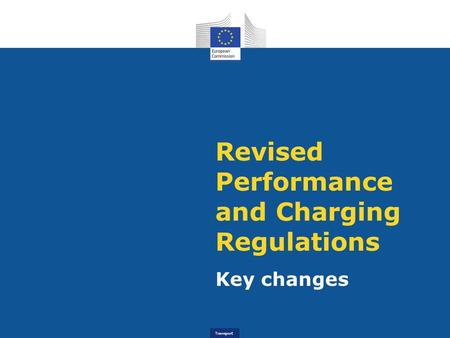Transport Revised Performance and Charging Regulations Key changes.