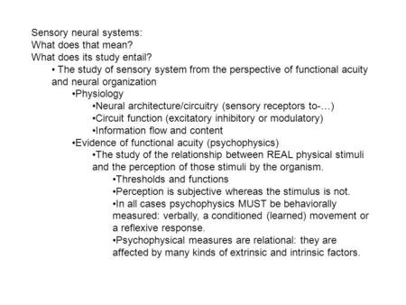 Sensory neural systems: What does that mean? What does its study entail? The study of sensory system from the perspective of functional acuity and neural.