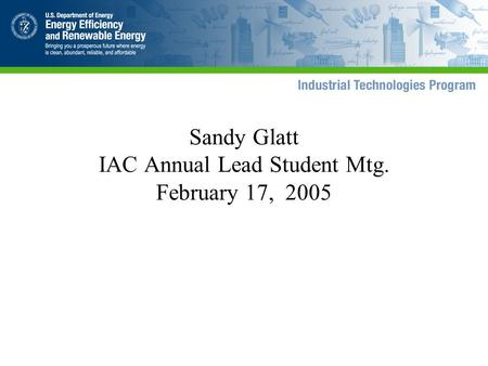 Sandy Glatt IAC Annual Lead Student Mtg. February 17, 2005.
