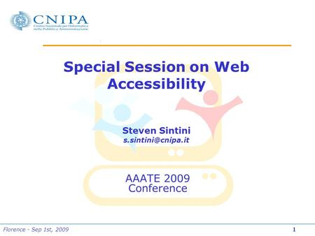 Florence - Sep 1st, 2009 1 AAATE 2009 Conference Special Session on Web Accessibility Steven Sintini
