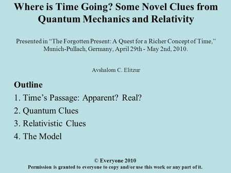 "Where is Time Going? Some Novel Clues from Quantum Mechanics and Relativity Presented in ""The Forgotten Present: A Quest for a Richer Concept of Time,"""
