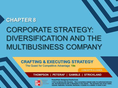 CHAPTER 8 CORPORATE STRATEGY: DIVERSIFICATION AND THE MULTIBUSINESS COMPANY.