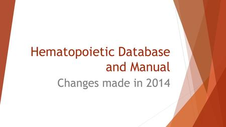 Hematopoietic Database and Manual Changes made in 2014.