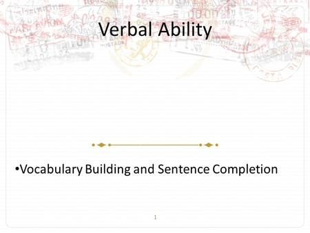 1 Verbal Ability Vocabulary Building and Sentence Completion.