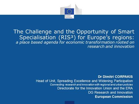 The Challenge and the Opportunity of Smart Specialisation (RIS³) for Europe's regions: a place based agenda for economic transformation rooted on research.