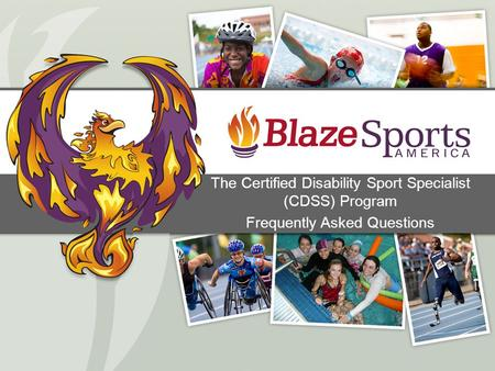 The Certified Disability Sport Specialist (CDSS) Program Frequently Asked Questions.