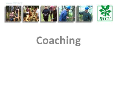 Coaching. Aim To help managers encourage learning and development and support performance improvement.