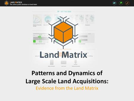 Patterns and Dynamics of Large Scale Land Acquisitions: Evidence from the Land Matrix.