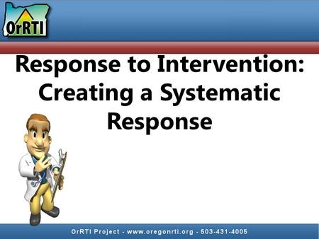 Response to Intervention: Creating a Systematic Response.