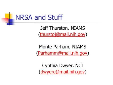 NRSA and Stuff Jeff Thurston, NIAMS