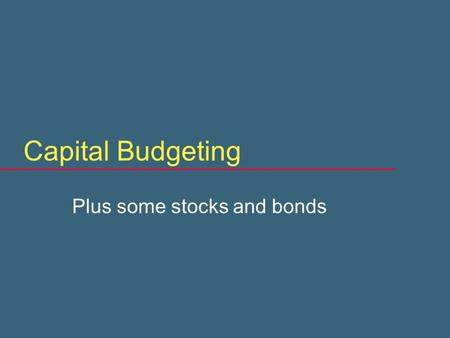 Capital Budgeting Plus some stocks and bonds Review question  A bond has a coupon rate of 8%.  It sells today at par, that is, for $1000.  What is.