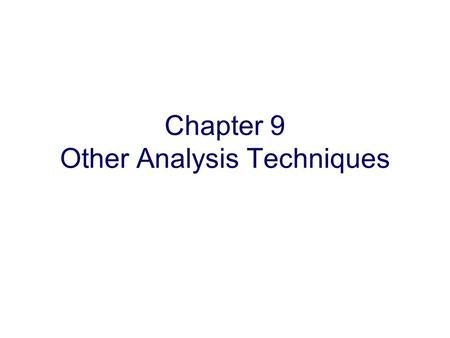 Copyright Oxford University Press 2009 Chapter 9 Other Analysis Techniques.