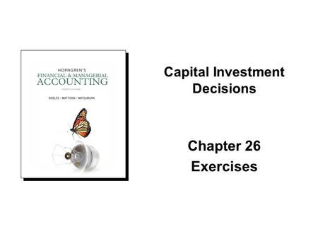 Chapter 26 Exercises Capital Investment Decisions.