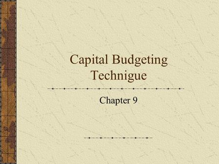 Capital Budgeting Technigue Chapter 9. 1 2 Key Concepts and Skills Understand the payback rule and its shortcomings Understand accounting rates of return.