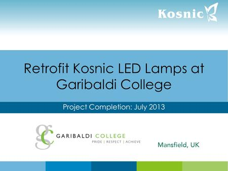 Retrofit Kosnic LED Lamps at Garibaldi College Project Completion: July 2013.