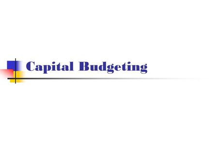 Capital Budgeting. FIN 591: Financial Fundamentals/ValuationSlide 2 Typical Capital Budgeting System.