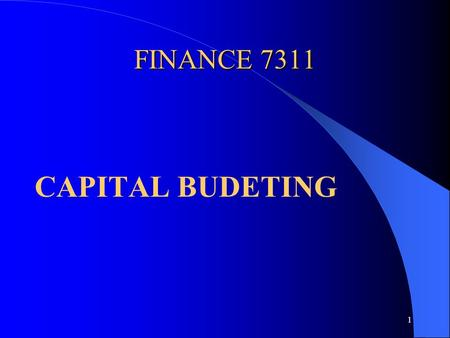 1 FINANCE 7311 CAPITAL BUDETING. 2 Outline 4 Projects 4 Investment Criteria 4 NPV v. IRR 4 Sources of NPV 4 Project Cash Flow Checklist.