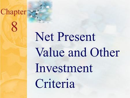 McGraw-Hill/Irwin ©2001 The McGraw-Hill Companies All Rights Reserved 8.0 Chapter 8 Net Present Value and Other Investment Criteria.