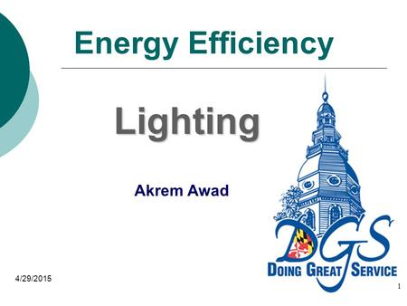 Energy Efficiency 4/29/2015 Lighting Akrem Awad 1.