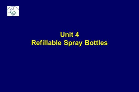 Unit 4 Refillable Spray Bottles. Baseline: Disposable Aerosol Cans.
