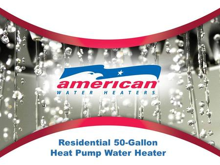Residential 50-Gallon Heat Pump Water Heater. New 50-Gallon Heat Pump Water Heater Designed-in superior performance –Most efficient residential heat pump.